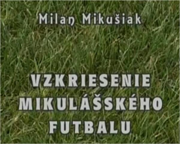 Kniha - Vzkriesenie Mikulášského futbalu
