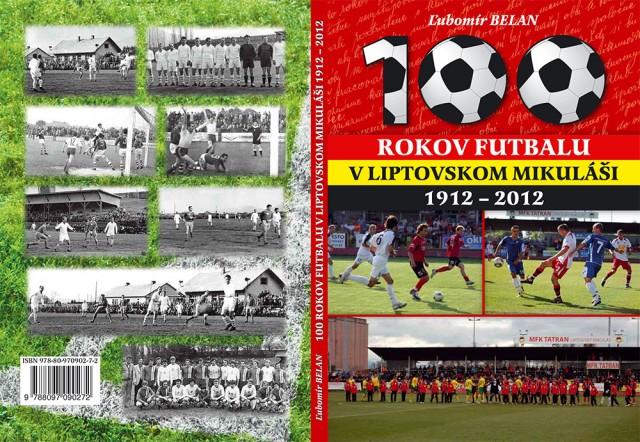Sto rokov futbalu v Liptovskom Mikuláši 1912 – 2012