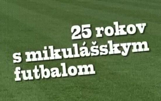 25 rokov s mikulášskym futbalom